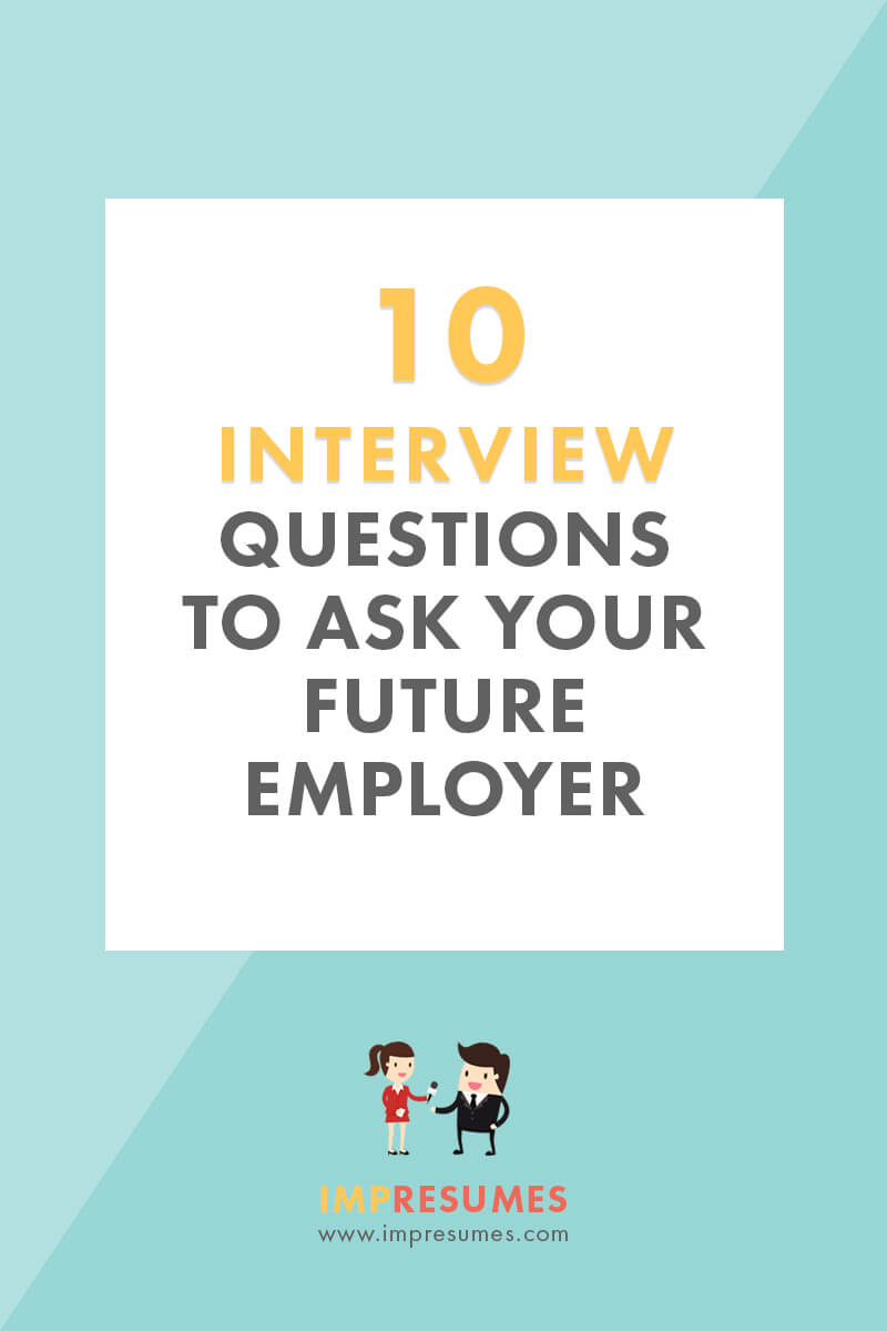10 Interview Questions To Ask Every Future Employer