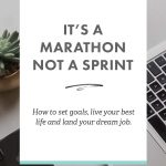 Finding your dream job is a marathon, not a sprint.