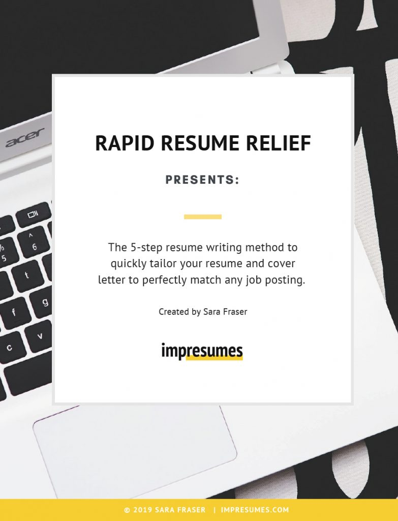 Rapid Resume Relief presents the 5-step resume writing method to quickly tailor your resume and cover letter to perfectly match any job